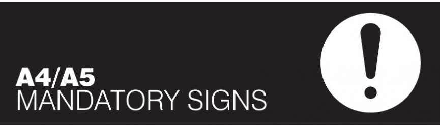 A4 and A5 Mandatory Signs