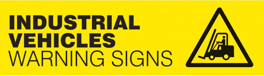 Industrial Vehicle Warning Signs