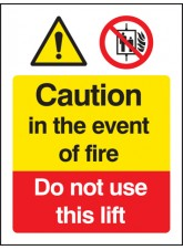 Caution in the Event of Fire - Do not use this Lift