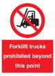 Forklift Trucks Prohibited Beyond this Point