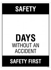 Safety … Days without an accident, 450x600mm rigid PVC with wipe clean over laminate