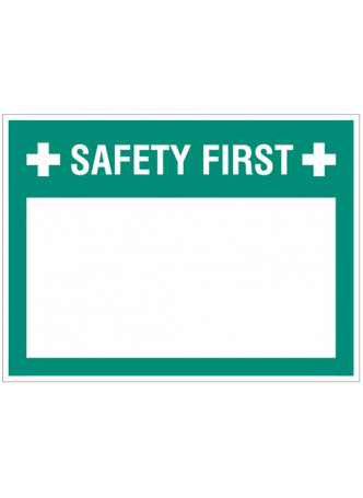 Safety first (write your message), 300x400mm rigid PVC with wipe clean over laminate