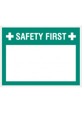 Safety first (write your message), 450x600mm rigid PVC with wipe clean over laminate
