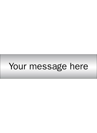 Design Your Own Brushed Aluminium Effect Sign - 140 x 35mm