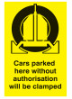 Cars Parked Here without Authorisation Will Be Clamped
